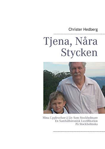 Tjena, Nåra Stycken: Mina Upplevelser å Liv: Christer Hedberg