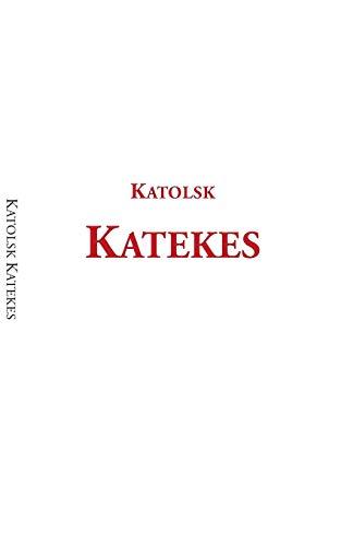 Katolsk Katekes (Paperback): Stiftelsen Svenska Katolska