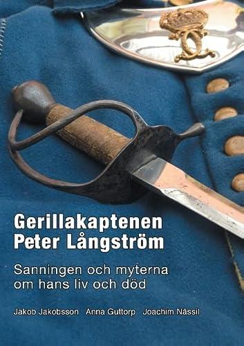 Gerillakaptenen Peter Långström: Sanningen och myterna om: Jakob Jakobsson, Anna