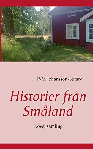 Historier Fran Smaland (Paperback): P-M Johansson-Sutare