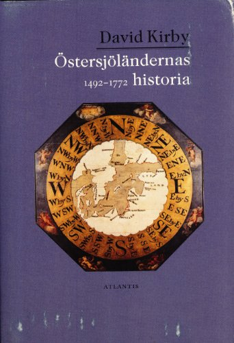 Östersjölandernas Historia 1492-1772: David Kirby (author), Jan Wahl�n (translator)