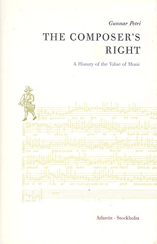 The Composer's Right A History Of The Value Of Music: Petri, Gunnar