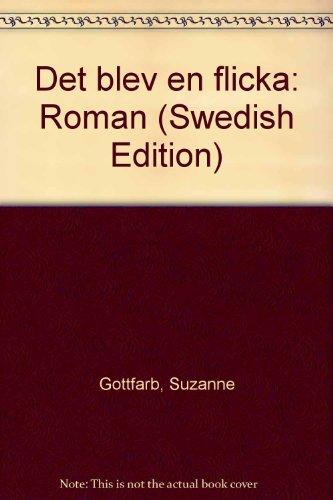 9789176080016: Det blev en flicka: Roman (Swedish Edition)