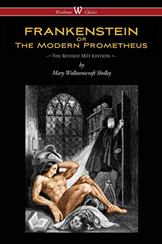 9789176370711: FRANKENSTEIN or The Modern Prometheus (The Revised 1831 Edition - Wisehouse Classics)