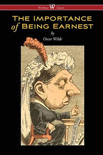 9789176372081: The Importance of Being Earnest (Wisehouse Classics Edition)