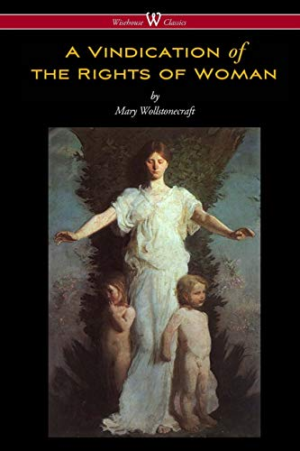 9789176372159: A Vindication of the Rights of Woman (Wisehouse Classics - Original 1792 Edition)