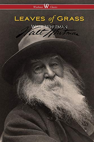 Leaves of Grass (Wisehouse Classics - Authentic: Walt Whitman