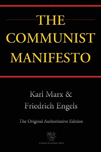 The Communist Manifesto (Chiron Academic Press -: Marx, Karl, Engels,