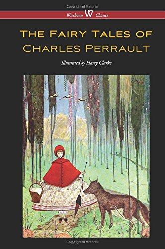 Fairy Tales of Charles Perrault (Wisehouse Classics: Perrault, Charles