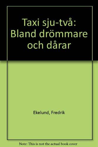 9789176434277: Taxi Sju Två: Bland Drömmare Och Dårar