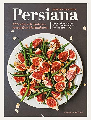 9789176610107: Persiana : 100 enkla och moderna recept från Mellanöstern