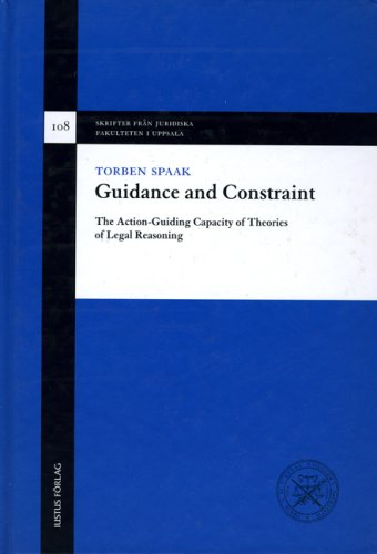 9789176786642: Guidance & Constraint: The Action-Guiding Capacity of Theories of Legal Reasoning (Skrifter Fran Juridiska Fakulteten I Uppsala)