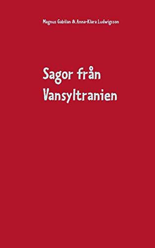 Sagor Fran Vansyltranien (Paperback): Anna-Klara Ludwigsson