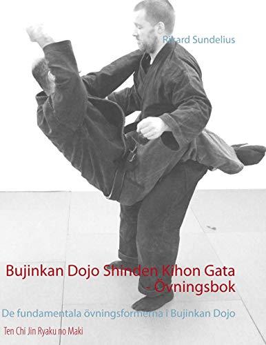 9789176995235: Bujinkan Dojo Shinden Kihon Gata - Övningsbok: De fundamentala övningsformerna i Bujinkan Dojo
