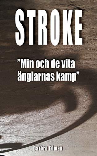 Stroke -Min Och de Vita Anglarnas Kamp-: Barbro Edman