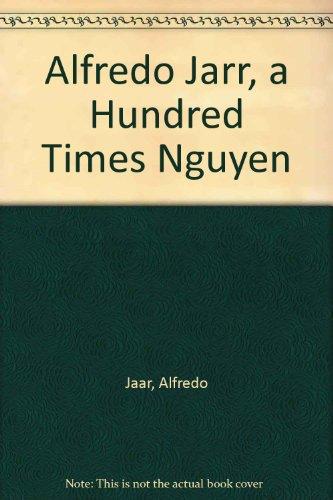 9789177004868: Alfredo Jarr, a Hundred Times Nguyen