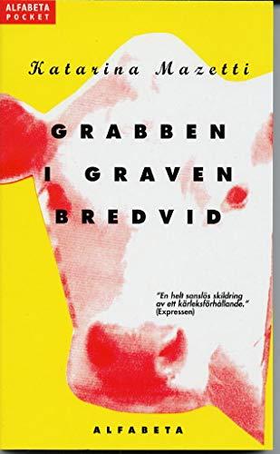Grabben I Graven Bredvid: Mazetti Katarina