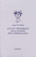 August Strindberg's Lilla Katekes for Underklassen (SWEDISH: AUGUST STRINDBERG