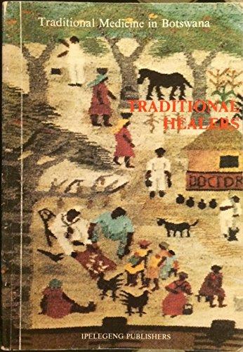 Traditional Healers. Traditional Medicine in Botswana Volume 1.: Stagard, Frants.