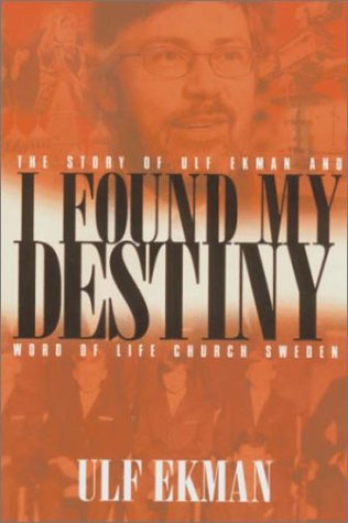 I Found My Destiny: Ulf Ekman