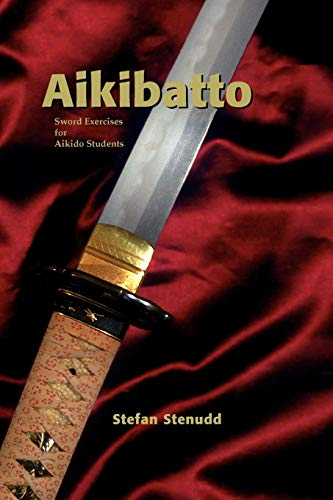 9789178940233: Aikibatto: Sword Exercises for Aikido Students