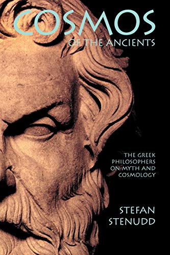 9789178940455: Cosmos of the Ancients. The Greek Philosophers on Myth and Cosmology