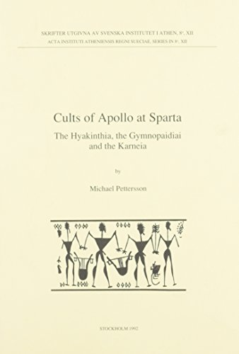 Cults of Apollo at Sparta: The Hyakinthia, the Gymnopaidai and the Karneia (Skrifter utgivna av S...