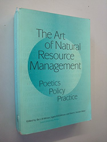 The Art of Natural Resource Management: Poetics, Policy, Practice: Bo L. B. Wiman