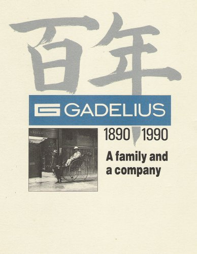 GADELIUS 1890-1990 A family and a company