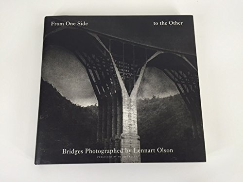 From One Side to the Other: Bridges: Lennart Olson