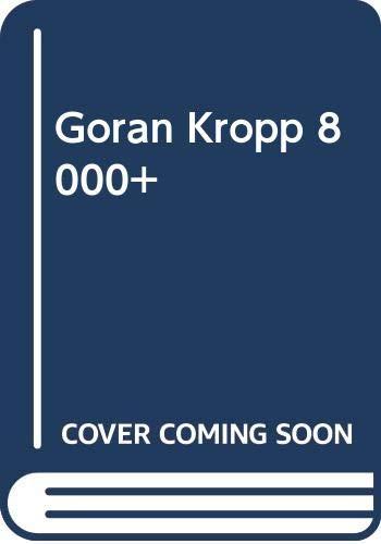 9789185015054: Göran Kropp 8000+