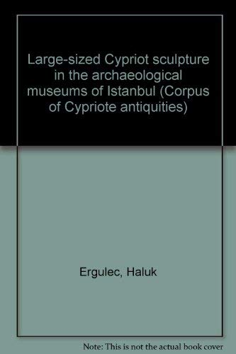 9789185058242: Large-Sized Cypriot Sculpture in the Archaeological Museums of Istanbul (Corpus of Cypriote Antiquities, No. 4)