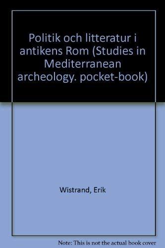 9789185058822: Politik och litteratur i antikens Rom =: (Politics and literature in ancient Rome) (Studies in Mediterranean archaeology : Pocket-book) (Swedish Edition)