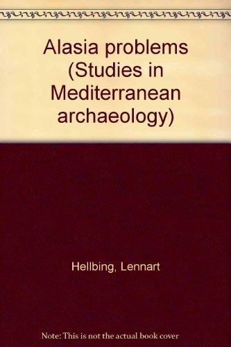 ALASIA PROBLEMS: STUDIES IN MEDITERRANEAN ARCHAEOLOGY VOL. LVII: Hellbing, Lennart