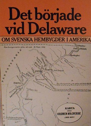 Det Borjade vid Delaware: Om svenska hembygder i Amerika (Bygd och natur) (Swedish Edition)