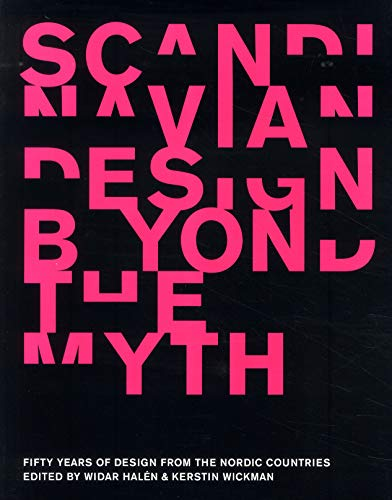 Scandinavian Design Beyond the Myth: Fifty Years: Halen and Wickman