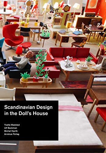 Scandinavian Design in the Doll's House 1950-2000: Yvette Wadsted