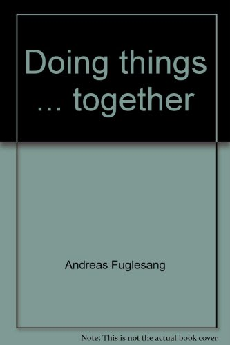 Doing Things Together: Report on an Experience in Communicating Appropriate Technology: Fuglesang, ...