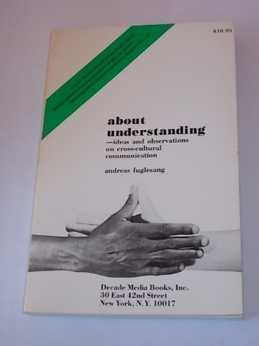 9789185214099: About understanding: Ideas and observations on cross-cultural communication