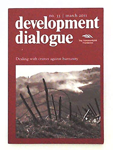 Development Dialogue: Dealing with Crimes Against Humanity: Dag hammarskjold Foundation