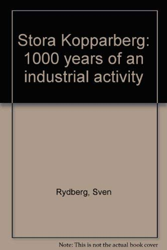 9789185228522: Stora Kopparberg: 1000 years of an industrial activity