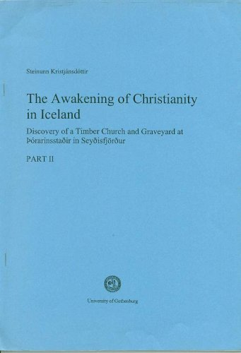 9789185245086: The Awakening of Christianity in Iceland (Part 2 Discovery of a Timber Church and Graveyard at porarinsstaoir in Seyoisfjorour)