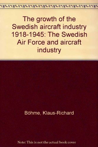 9789185266388: The Growth of the Swedish Aircraft Industry, 1918-1945