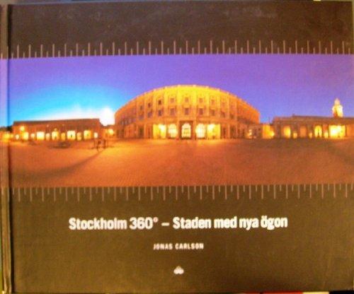 Stockholm 360 - Staden med nya Ã: Carlson, Jonas