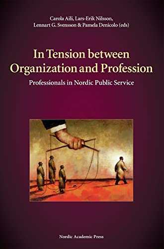 9789185509027: In Tension Between Organization and Profession: Professionals in Nordic Public Service