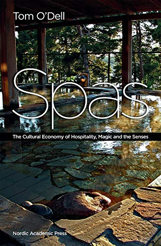 9789185509355: Spas: The Cultural Economy of Hospitality, Magic and the Senses