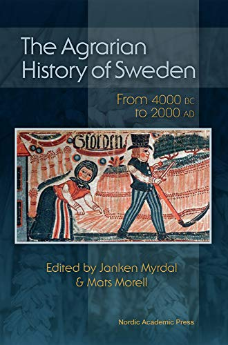 Agrarian History of Sweden. From 4000 BC to AD 2000.: Myrdal, Janken ; Morell, Mats
