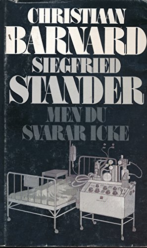 Men Du Svarar Icke Oversattning, Kerstin Hallen: Christiaan Barnard & Siegfried Stander