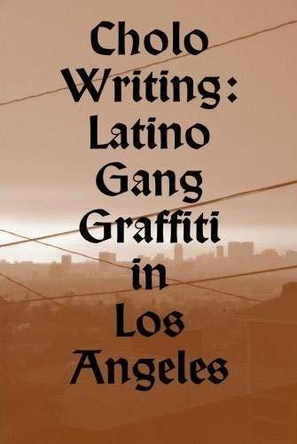 9789185639212: Cholo Writing: Latino Gang Graffiti in Los Angeles