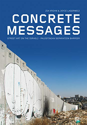 9789185639380: Concrete Messages: Street Art on the Israeli - Palestinian Separation Barrier